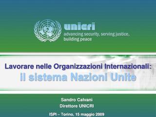 Lavorare nelle Organizzazioni Internazionali: il sistema Nazioni Unite