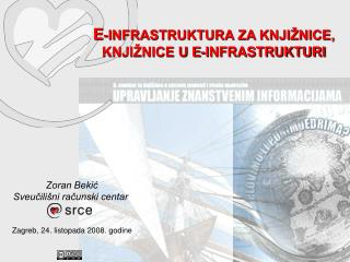 E -INFRASTRUKTURA ZA KNJIŽNICE, KNJIŽNICE U E-INFRASTRUKTURI