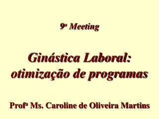 Gin stica Laboral: otimiza  o de programas