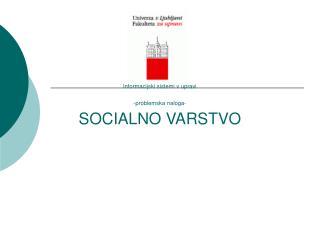 Informacijski sistemi v upravi -problemska naloga- SOCIALNO VARSTVO