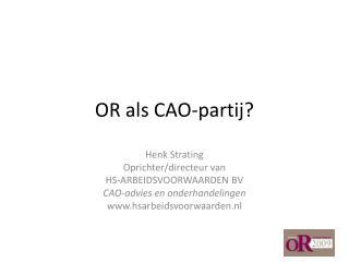 OR als CAO-partij?