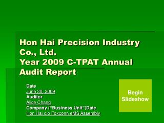 Hon Hai Precision Industry Co., Ltd. Year 2009 C-TPAT Annual Audit Report