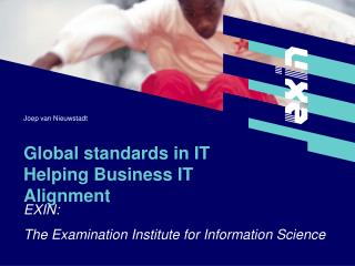 Global standards in IT Helping Business IT Alignment