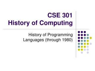 CSE 301 History of Computing