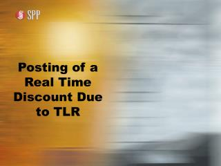 Posting of a Real Time Discount Due to TLR