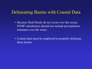 Delineating Basins with Coastal Data
