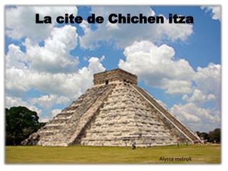 La cite de Chichen Itza