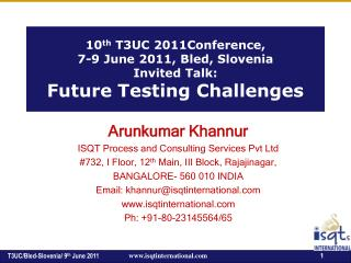 10 th  T3UC 2011Conference, 7-9 June 2011, Bled, Slovenia Invited Talk: Future Testing Challenges