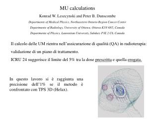 MU calculations Konrad W. Leszcynski and Peter B. Dunscombe