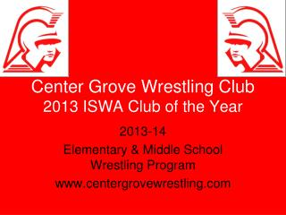 Center Grove Wrestling Club 2013 ISWA Club of the Year