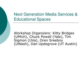 Next Generation Media Services & Educational Spaces