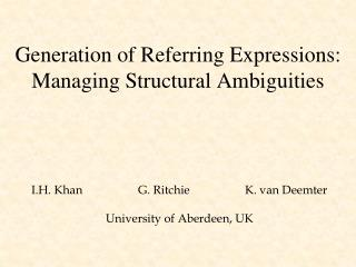 Generation of Referring Expressions: Managing Structural Ambiguities