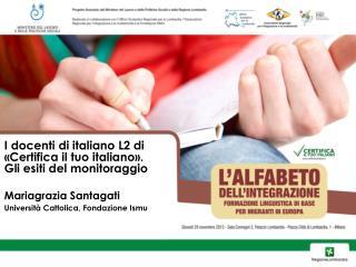 I docenti di italiano L2 di «Certifica il tuo italiano». Gli esiti del monitoraggio