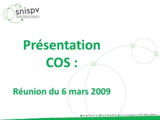 Présentation COS : Réunion du 6 mars 2009