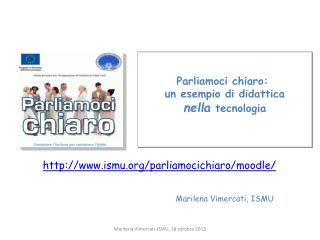 Parliamoci chiaro :  un  esempio  di  didattica n ella tecnologia M arilena  Vimercati, ISMU