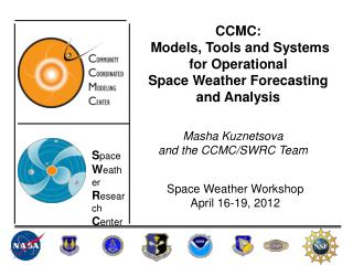 CCMC:  Models, Tools and Systems for Operational  Space Weather Forecasting and Analysis