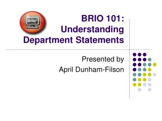 BRIO 101:  Understanding  Department Statements