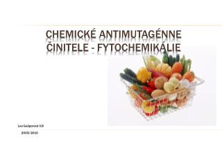 chemick é  antimutagénne činitele  -  fytochemikálie