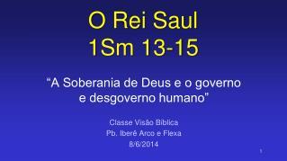 O Rei Saul 1Sm 13-15