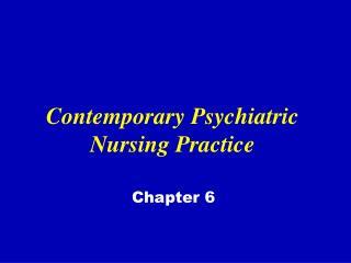 Contemporary Psychiatric Nursing Practice