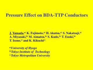 Pressure Effect on BDA-TTP Conductors