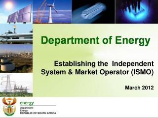 Establishing the  Independent System & Market Operator (ISMO) March 2012