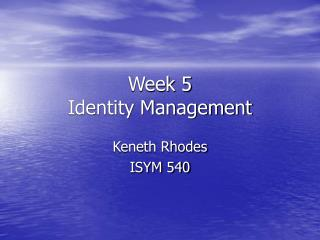Week 5 Identity Management
