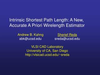Intrinsic Shortest Path Length: A New, Accurate A Priori Wirelength Estimator