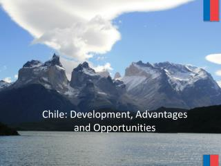 Chile: Development, Advantages and Opportunities
