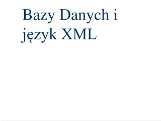 Bazy Danych i j?zyk XML