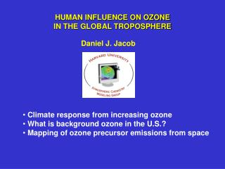 HUMAN INFLUENCE ON OZONE  IN THE GLOBAL TROPOSPHERE