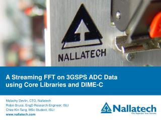 A Streaming FFT on 3GSPS ADC Data using Core Libraries and DIME-C