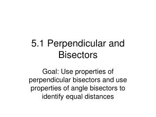 5.1 Perpendicular and Bisectors
