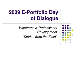 2009 E-Portfolio Day of Dialogue