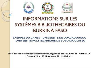 INFORMATIONS SUR LES SYST�MES BIBLIOTHECAIRES DU BURKINA FASO