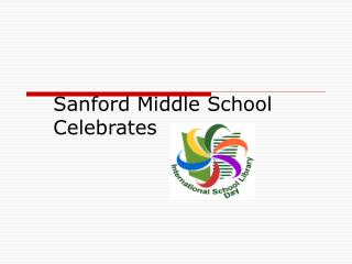 Sanford Middle School  Celebrates