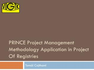 PRINCE Project Management Methodology Application in Project Of Registries