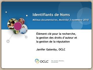 Identifiants de Noms Milieux documentaires, Montréal 3 novembre 2010