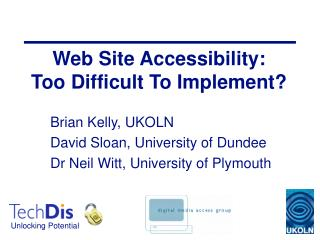 Web Site Accessibility:  Too Difficult To Implement?