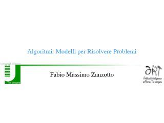 Algoritmi: Modelli per Risolvere Problemi