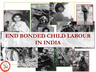 END BONDED CHILD LABOUR  IN INDIA