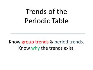 Trends of the  Periodic Table