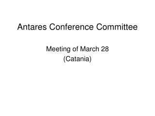 Antares Conference Committee