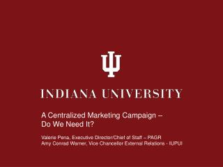 A Centralized Marketing Campaign –  Do We Need It?