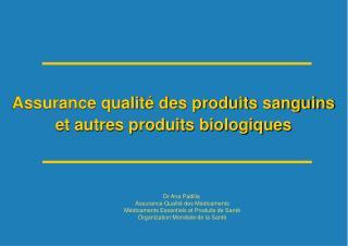 Assurance qualité des produits sanguins et autres produits biologiques