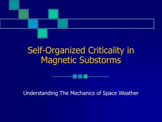 Self-Organized Criticality in Magnetic Substorms