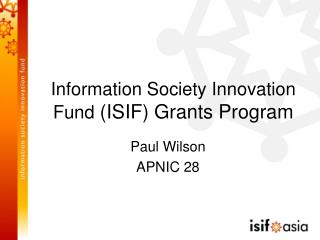 Information Society Innovation Fund  (ISIF) Grants Program