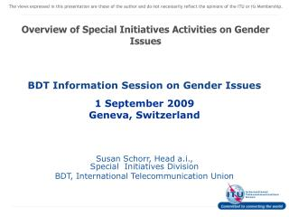 Susan Schorr, Head a.i.,  Special  Initiatives Division BDT, International Telecommunication Union