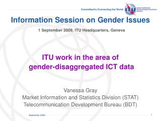 Information Session on Gender Issues  1 September 2009, ITU Headquarters, Geneva