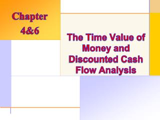 The Time Value of Money and Discounted Cash Flow Analysis